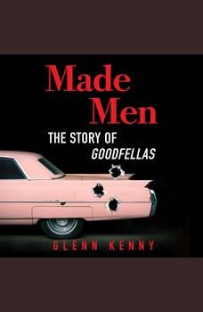 Made Men: The Story of Goodfellas, Glenn Kenny