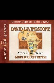 David Livingstone: Africa's Trailblazer Africa's Trailblazer, Janet Benge