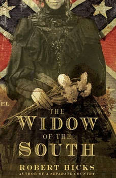 The Widow of the South, Robert Hicks