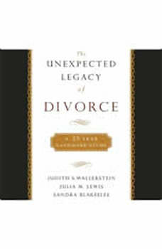 The Unexpected Legacy of Divorce: A 25-Year Landmark Study, Judith Wallerstein