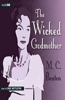 The Wicked Godmother, M. C. Beaton