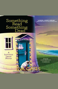 Something Read Something Dead: A Lighthouse Library Mystery, Eva Gates