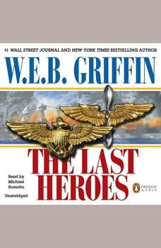 The Last Heroes: A Men at War Novel, W.E.B. Griffin