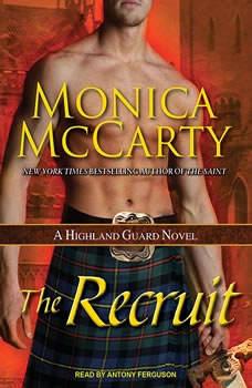 The Recruit: A Highland Guard Novel, Monica McCarty