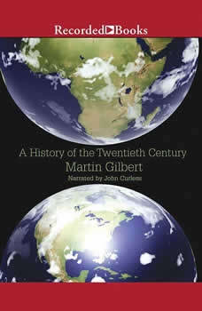 A History of the Twentieth Century, Martin Gilbert
