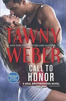 Call To Honor: (A SEAL Brotherhood Novel, #1) (A SEAL Brotherhood Novel, #1), Tawny Weber