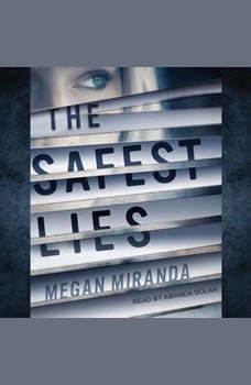 The Safest Lies, Megan Miranda