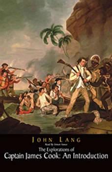 The Explorations of Captain James Cook: An Introduction, John Lang