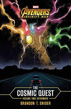 Marvel's Avengers: Infinity War: The Cosmic Quest, Vol. 2, Brandon T. Snider