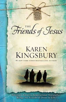 The Friends of Jesus, Karen Kingsbury