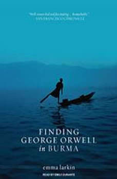 Finding George Orwell in Burma, Emma Larkin