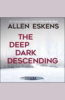 The Deep Dark Descending, Allen Eskens