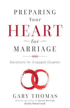 Preparing Your Heart for Marriage: Devotions for Engaged Couples, Gary Thomas
