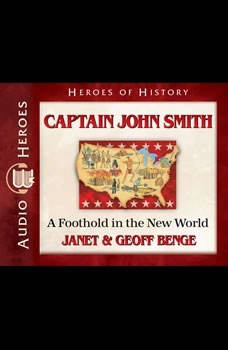 Captain John Smith: A Foothold in the New World, Janet Benge