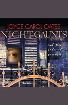 Night-Gaunts and Other Tales of Suspense, Joyce Carol Oates