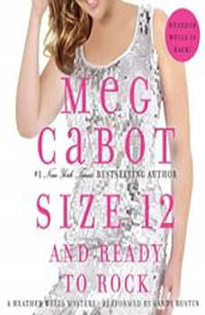 Size 12 and Ready to Rock: A Heather Wells Mystery, Meg Cabot