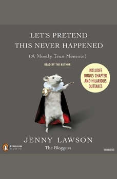 Let's Pretend This Never Happened: (A Mostly True Memoir) (A Mostly True Memoir), Jenny Lawson
