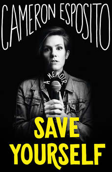 Save Yourself: Essays, Cameron Esposito