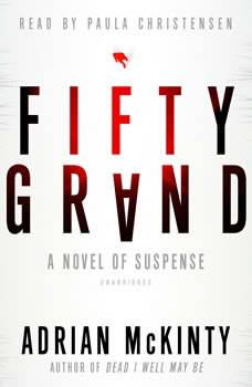 Fifty Grand: A Novel of Suspense, Adrian McKinty