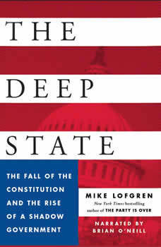The Deep State: The Fall of the Constitution and the Rise of a Shadow Government, Mike Lofgren