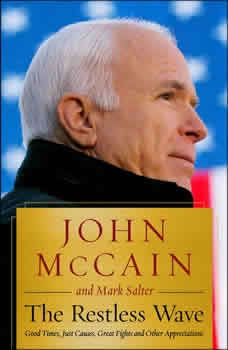 The Restless Wave: Good Times, Just Causes, Great Fights, and Other Appreciations Good Times, Just Causes, Great Fights, and Other Appreciations, John McCain