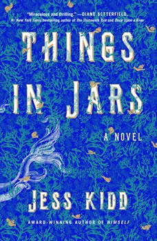 Things in Jars: A Novel, Jess Kidd