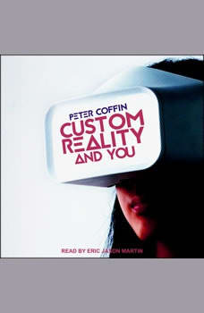 Custom Reality and You, Peter Coffin