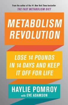 Metabolism Revolution: Lose 14 Pounds in 14 Days and Keep It Off for Life, Haylie Pomroy