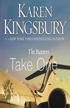 The Baxters Take One, Karen Kingsbury