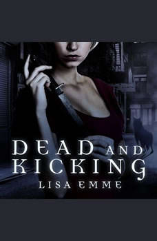 Dead and Kicking, Lisa Emme