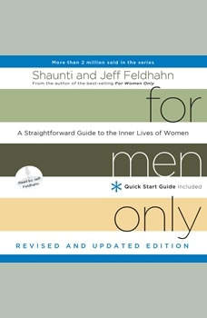 For Men Only, Revised and Updated Edition: A Straightforward Guide to the Inner Lives of Women A Straightforward Guide to the Inner Lives of Women, Shaunti Feldhahn