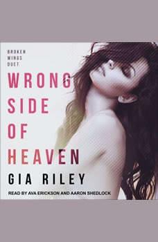 Wrong Side of Heaven, Gia Riley