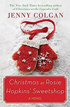 Christmas at Rosie Hopkins' Sweetshop: A Novel, Jenny Colgan