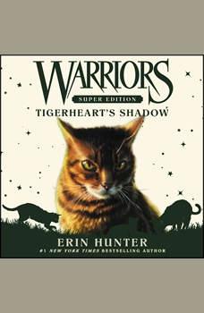Warriors Super Edition: Tigerheart's Shadow, Erin Hunter