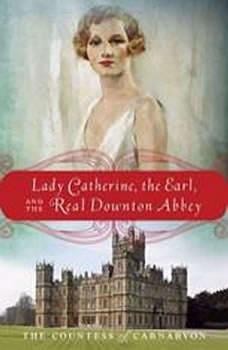 Lady Catherine, the Earl, and the Real Downton Abbey, The Countess of Carnarvon