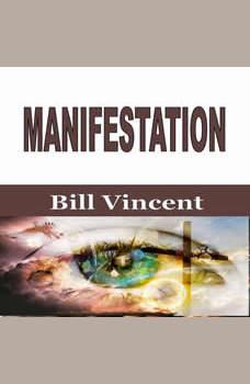 Manifestation, Bill Vincent