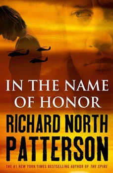 In the Name of Honor, Richard North Patterson