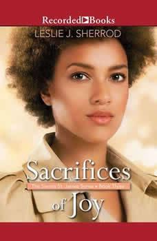 Sacrifices of Joy: Book Three of The Sienna St. James Series, Leslie J. Sherrod