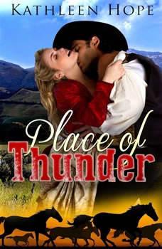 Historical Romance: Place of Thunder, Kathleen Hope