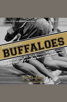 Running With the Buffaloes: A Season Inside With Mark Wetmore, Adam Goucher, and the University of Colorado Men's Cross Country Team, Chris Lear