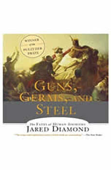 Guns, Germs and Steel: The Fates of Human Societies, Jared Diamond