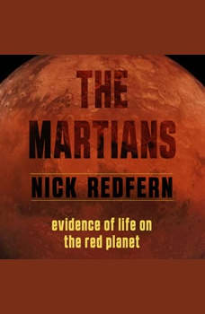 Martians, The: Evidence of Life on the Red Planet, Nick Redfern