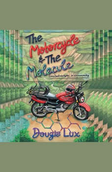 The Motorcycle & The Molecule, Dougie Lux