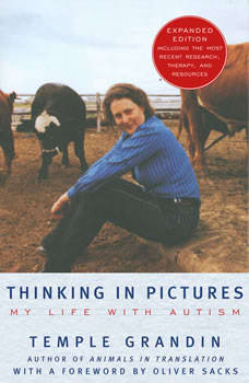 Thinking in Pictures: My Life with Autism My Life with Autism, Temple Grandin