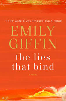 The Lies That Bind: A Novel, Emily Giffin