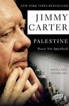 Palestine Peace Not Apartheid: Peace Not Apartheid, Jimmy Carter