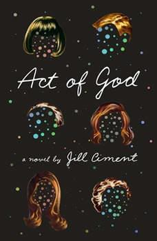 Act of God, Jill Ciment