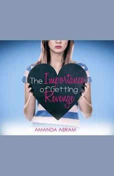 Importance of Getting Revenge, The, Amanda Abram