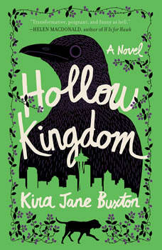 Hollow Kingdom, Kira Jane Buxton