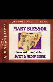 Mary Slessor: Forward into Calabar, Janet Benge